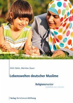 Lebenswelten deutscher Muslime (eBook, ePUB) - Halm, Dirk; Sauer, Martina