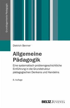 Allgemeine Pädagogik - Benner, Dietrich