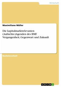 Die kapitalmarktrelevanten (Aufsichts-)Agenden des BMF. Vergangenheit, Gegenwart und Zukunft