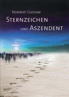 Sternzeichen und Aszendent - Giesow, Norbert