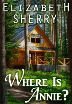 Where Is Annie (Return to the Aspens Series, #1) (eBook, ePUB) - Sherry, Elizabeth
