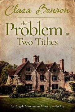 The Problem at Two Tithes (An Angela Marchmont mystery, #7) (eBook, ePUB)