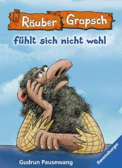 Räuber Grapsch fühlt sich nicht wohl (Band 5) (eBook, ePUB) - Pausewang, Gudrun