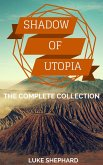 Shadow of Utopia: The Complete Collection (eBook, ePUB)