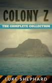 Colony Z: The Complete Collection (eBook, ePUB)