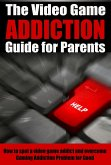 The Video Game Addiction Guide For Parents (eBook, ePUB)
