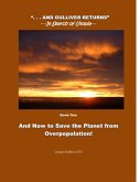 And Now to Save the Planet from Overpopulation (. . . And Gulliver Returns, #1) (eBook, ePUB)