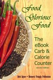 Food, Glorious Food: The eBook Carb & Calorie Counter, a Guide to Complete Food Counts, ver. 2 (eBook, ePUB)