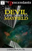 The Devil Came Down To Mayfield (The Descendants Basic Collection, #3) (eBook, ePUB)