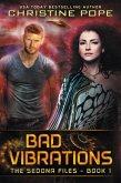 Bad Vibrations (The Sedona Files, #1) (eBook, ePUB)