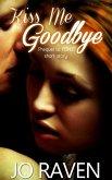 Kiss Me Goodbye (Inked Brotherhood) (eBook, ePUB)