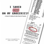 I Saved 92% on My Groceries! A Guide To Getting the Best Deals & Freebies (eBook, ePUB)