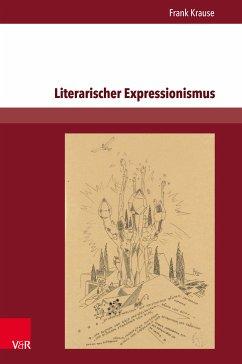 Literarischer Expressionismus (eBook, PDF) - Krause, Frank