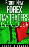 Brand New Forex Day Traders Bible Book (eBook, ePUB)