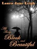 All Things Bleak and Beautiful (eBook, ePUB)