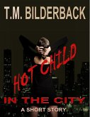 Hot Child In The City - A Short Story (eBook, ePUB)