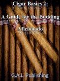 Cigar Basics 2: A Guide for the Budding Aficionado (eBook, ePUB)
