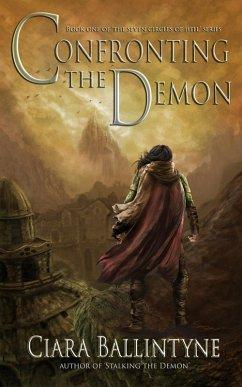 Confronting the Demon (The Seven Circles of Hell, #1) (eBook, ePUB) - Ballintyne, Ciara