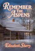 Remember the Aspens (The Aspen Series, #3) (eBook, ePUB)