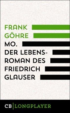 Mo. Der Lebensroman des Friedrich Glauser (eBook, ePUB) - Göhre, Frank