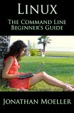 The Linux Command Line Beginner's Guide (Computer Beginner's Guide, #3) (eBook, ePUB)