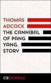 The Cannibal of Pang Yang. Story (eBook, ePUB)