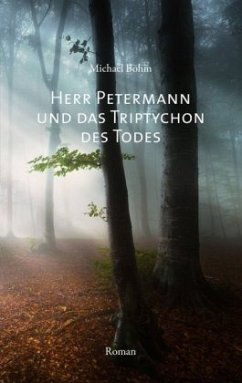 Herr Petermann und das Triptychon des Todes - Böhm, Michael