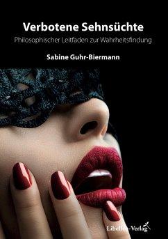 Verbotene Sehnsüchte (eBook, ePUB) - Guhr-Biermann, Sabine