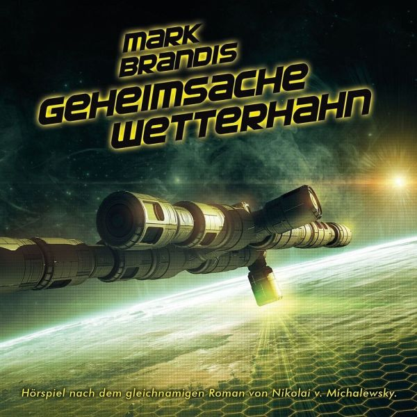 Geheimsache Wetterhahn Mark Brandis Bd.31 1 Audio-CD