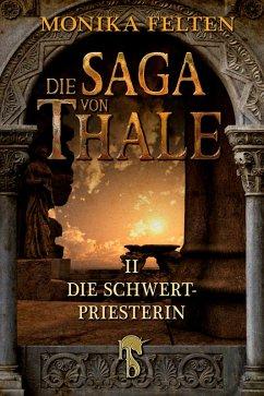 Die Schwertpriesterin / Die Saga von Thale Bd.2