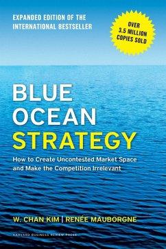 Blue Ocean Strategy, Expanded Edition (eBook, ePUB) - Mauborgne, Renée A.; Kim, W. Chan