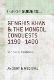 Genghis Khan & the Mongol Conquests 1190-1400 (eBook, ePUB)