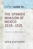 The Spanish Invasion of Mexico 1519-1521 (eBook, ePUB)