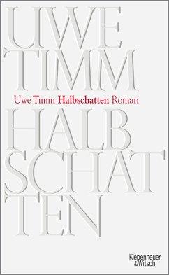 Halbschatten (eBook, ePUB) - Timm, Uwe