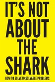 It's Not About the Shark (eBook, ePUB)