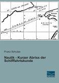 Nautik - Kurzer Abriss der Schifffahrtskunde