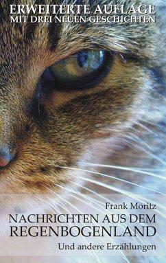Nachrichten aus dem Regenbogenland - Moritz, Frank
