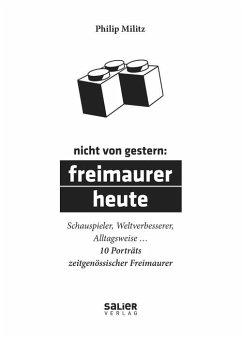 Nicht von gestern: Freimaurer heute - Militz, Philip