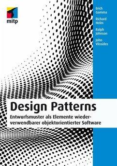 Design Patterns (mitp Professional) (eBook, PDF) - Gamma, Erich; Helm, Richard; Johnson, Ralph; Vlissides, John