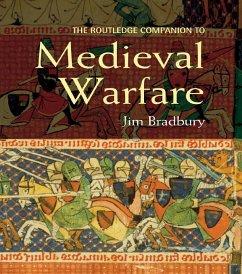 The Routledge Companion to Medieval Warfare (eBook, PDF) - Bradbury, Jim