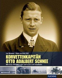 Korvettenkapitän Otto Adalbert Schnee - Röll, Hans-Joachim; Braeuer, Luc