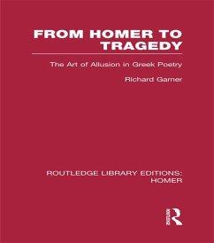 From Homer to Tragedy (eBook, ePUB) - Garner, Richard