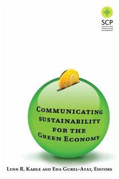 Communicating Sustainability for the Green Economy (eBook, PDF) - Kahle, Lynn R; Gurel-Atay, Eda