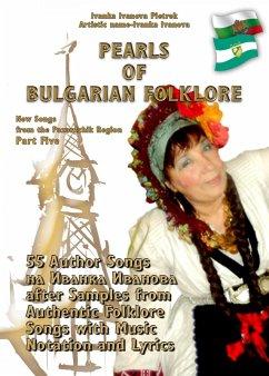 PEARLS OF BULGARIAN FOLKLORE - Part Five (eBook, ePUB) - Ivanova Pietrek, Ivanka