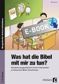 Was hat die Bibel mit mir zu tun? - 1./2. Klasse (eBook, PDF)