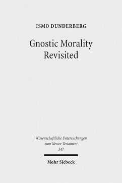 Gnostic Morality Revisited - Dunderberg, Ismo
