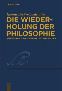 Die Wiederholung der Philosophie - Becker-Lindenthal, Hjördis