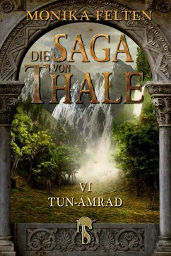 Tun-Amrad / Die Saga von Thale Bd.6