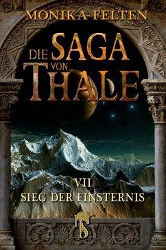 Sieg der Finsternis / Die Saga von Thale Bd.7