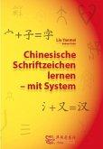 Chinesische Schriftzeichen lernen - mit System - Lehrbuch